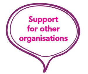Support for other Organisations